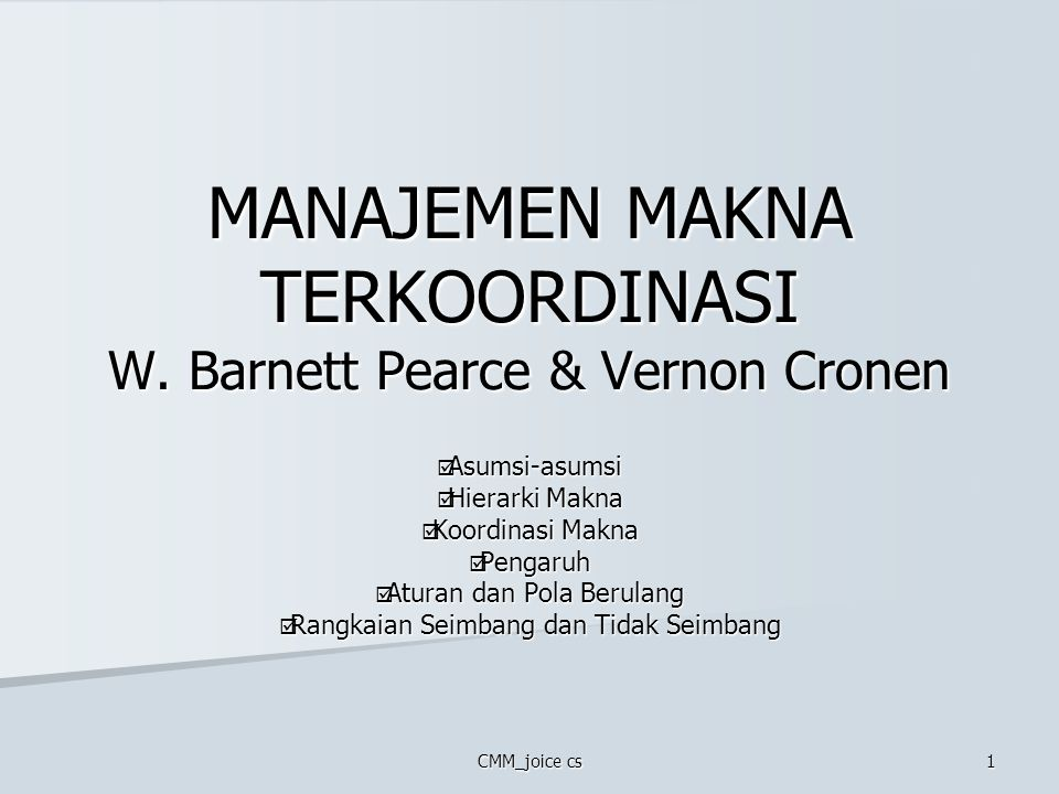 MANAJEMEN MAKNA TERKOORDINASI W. Barnett Pearce & Vernon Cronen