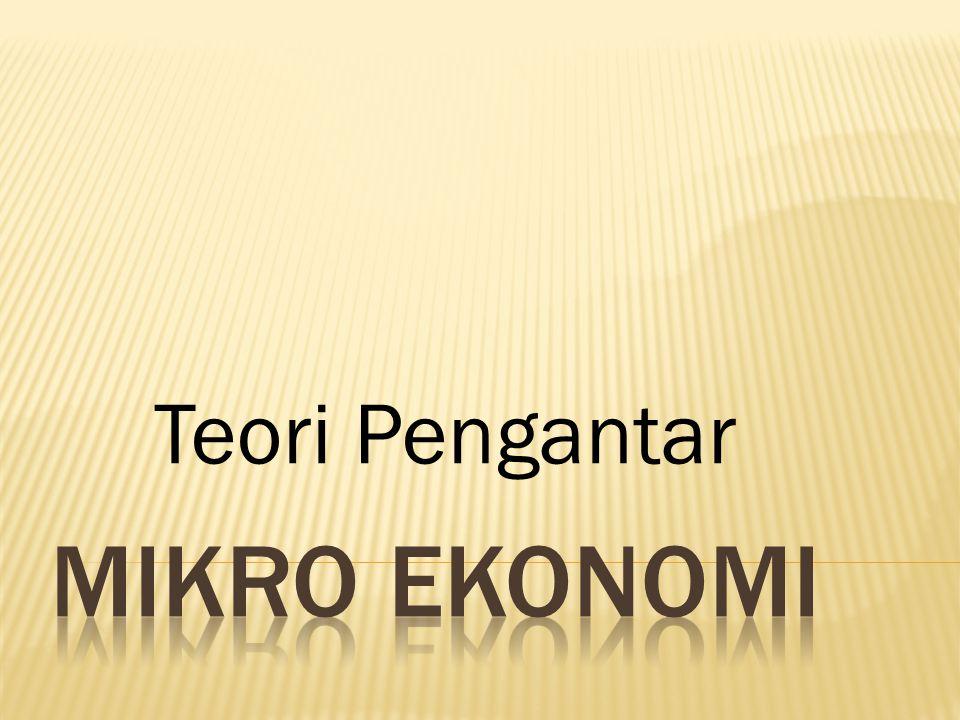 Teori Pengantar Mikro Ekonomi