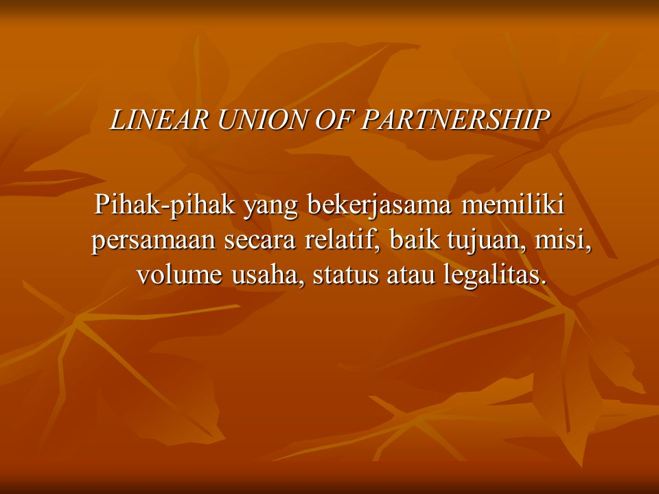 LINEAR UNION OF PARTNERSHIP