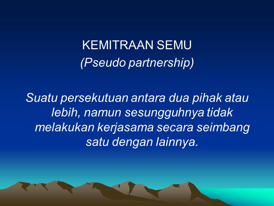KEMITRAAN SEMU (Pseudo partnership)