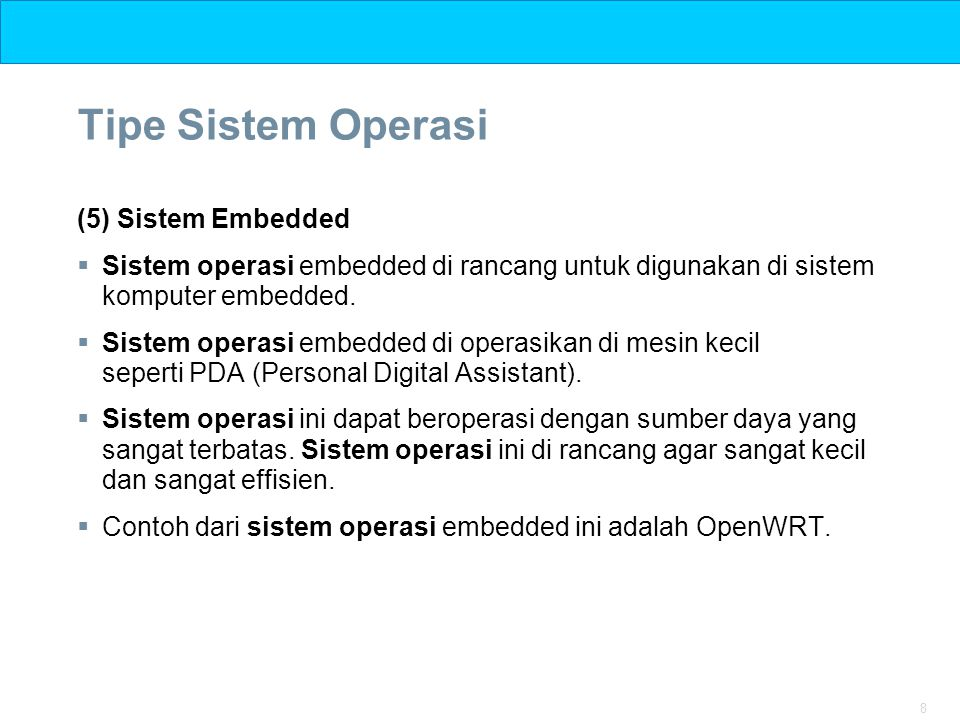 Tipe Sistem Operasi (5) Sistem Embedded
