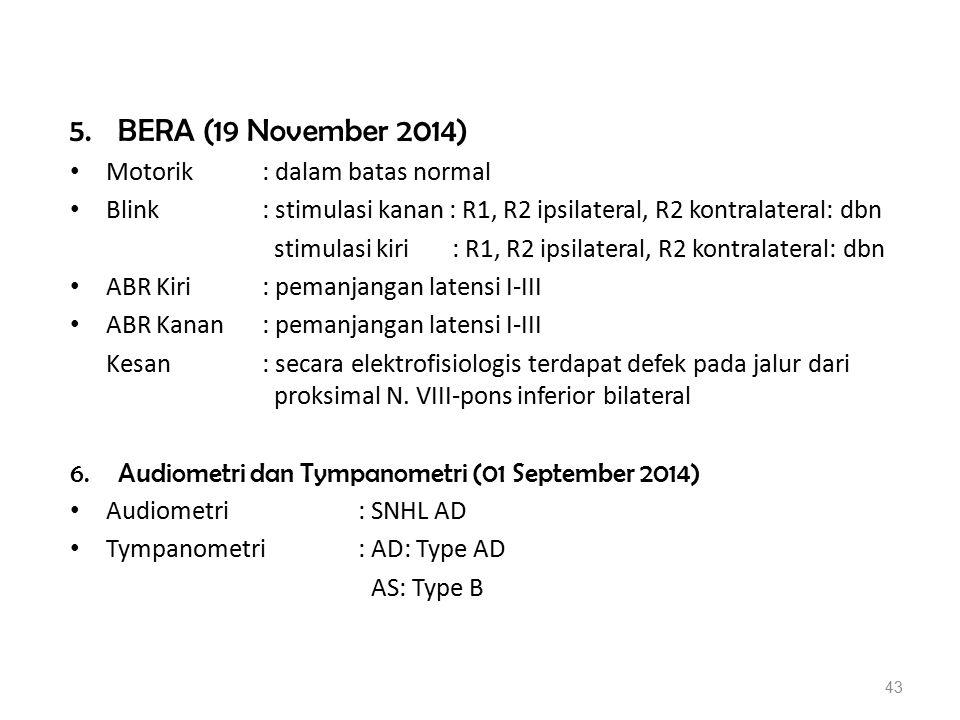 5. BERA (19 November 2014) Motorik : dalam batas normal