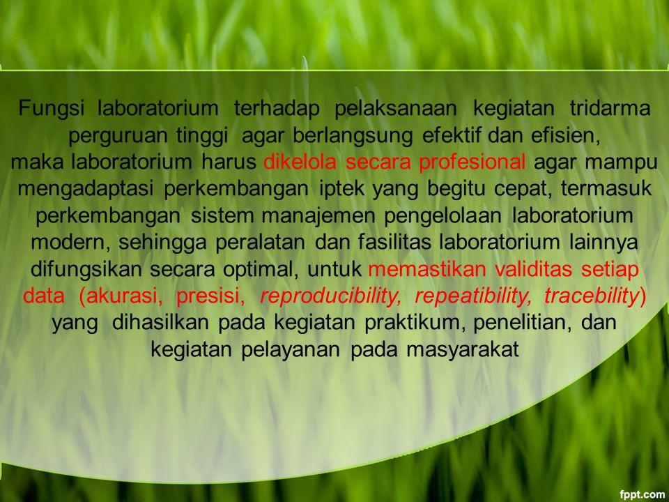 Fungsi laboratorium terhadap pelaksanaan kegiatan tridarma perguruan tinggi agar berlangsung efektif dan efisien,