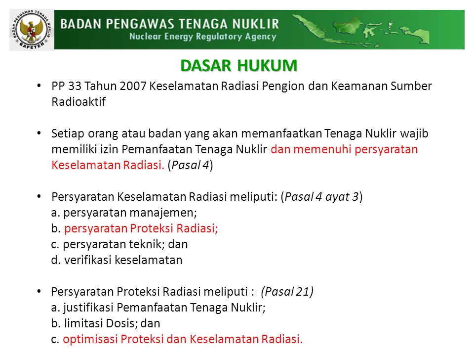 DASAR HUKUM PP 33 Tahun 2007 Keselamatan Radiasi Pengion dan Keamanan Sumber Radioaktif.