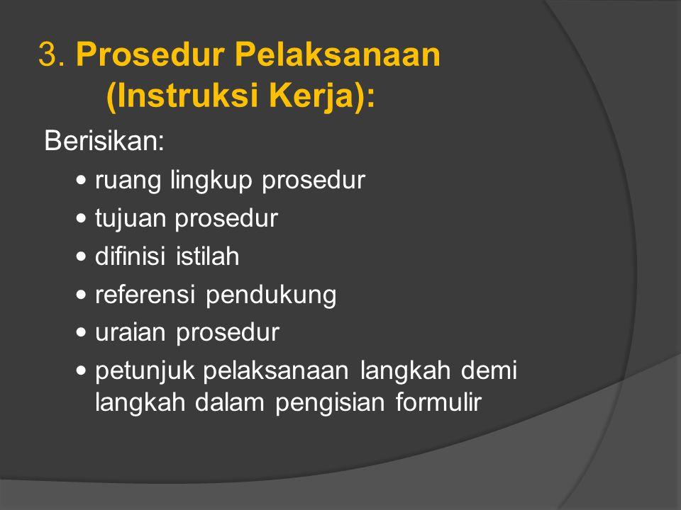 3. Prosedur Pelaksanaan (Instruksi Kerja):
