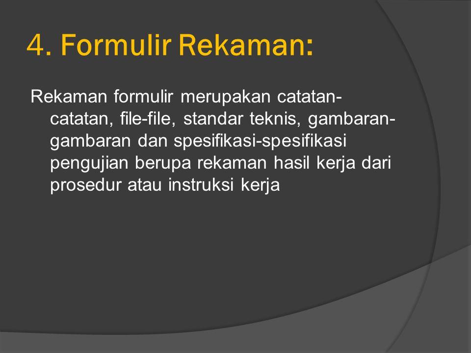4. Formulir Rekaman: