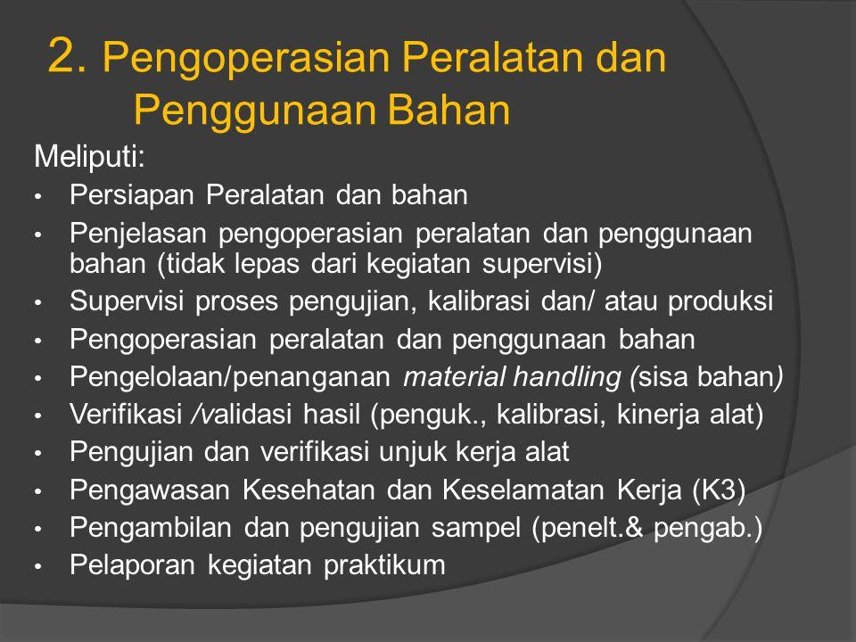 2. Pengoperasian Peralatan dan Penggunaan Bahan