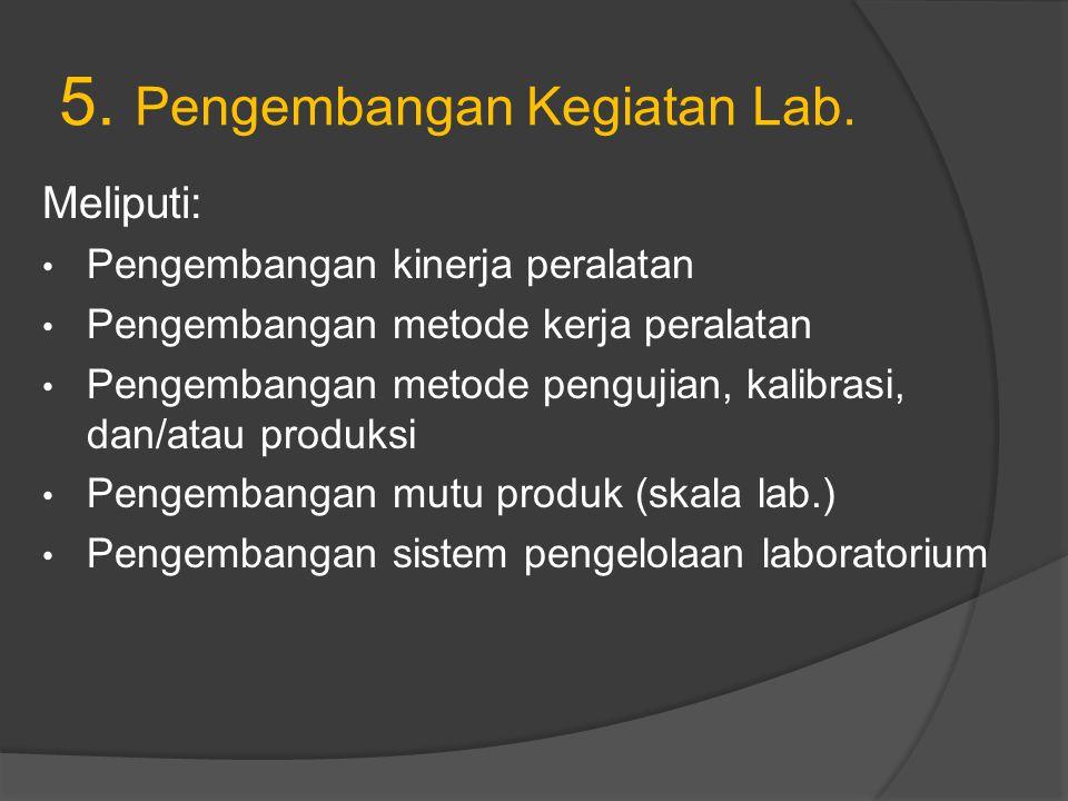 5. Pengembangan Kegiatan Lab.