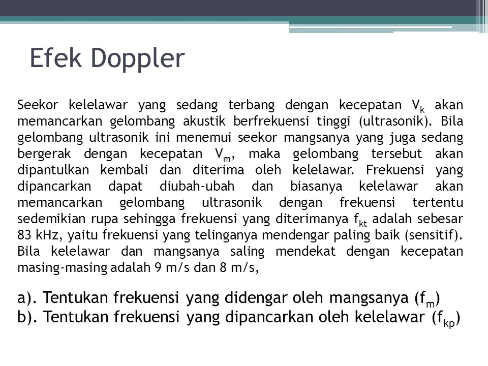 Efek Doppler a). Tentukan frekuensi yang didengar oleh mangsanya (fm)