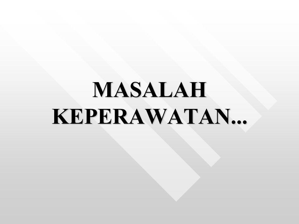 MASALAH KEPERAWATAN...