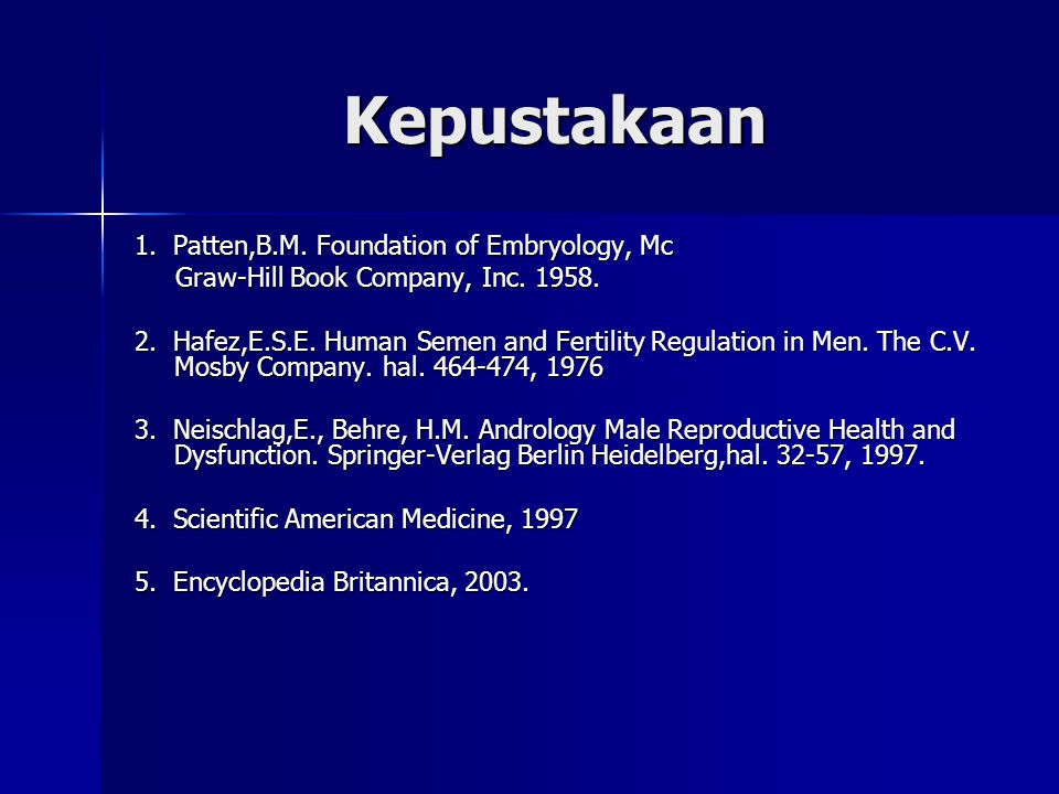 Kepustakaan 1. Patten,B.M. Foundation of Embryology, Mc