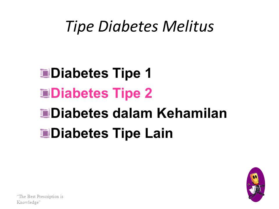 Tipe Diabetes Melitus Diabetes Tipe 1 Diabetes Tipe 2
