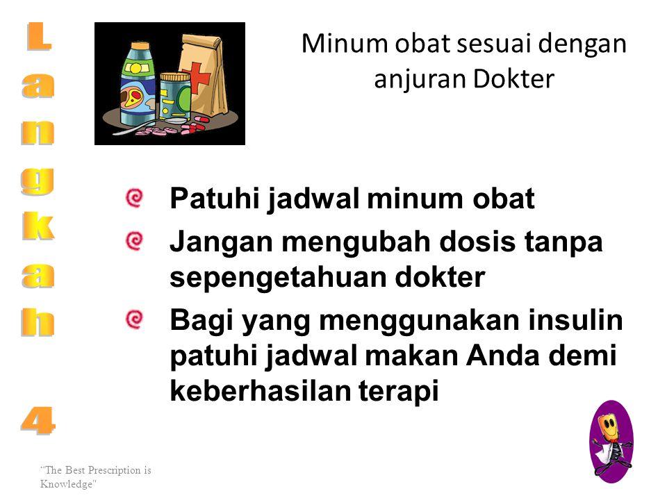 Minum obat sesuai dengan anjuran Dokter