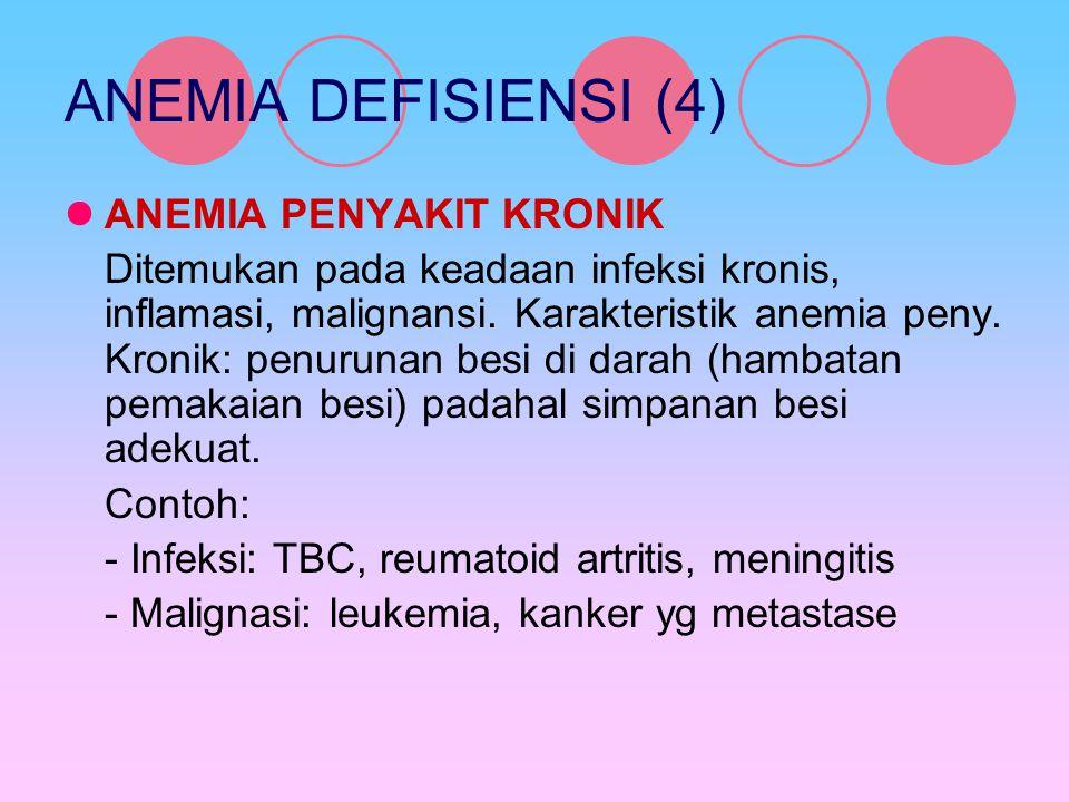 ANEMIA DEFISIENSI (4) ANEMIA PENYAKIT KRONIK