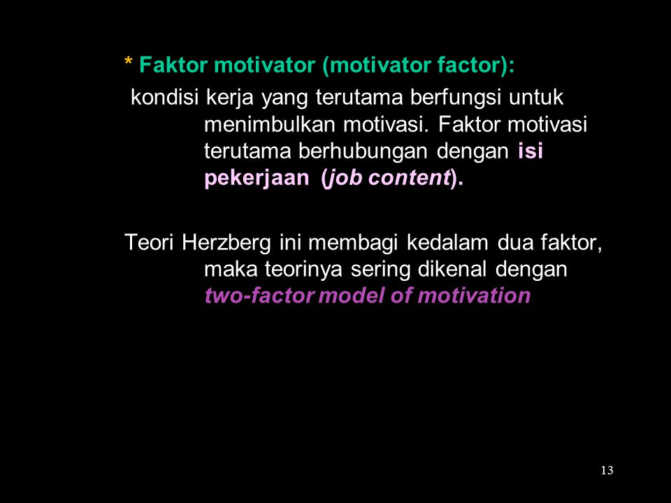 * Faktor motivator (motivator factor):