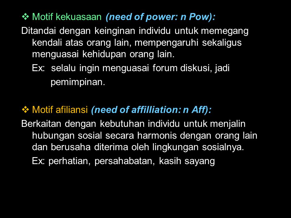 Motif kekuasaan (need of power: n Pow):