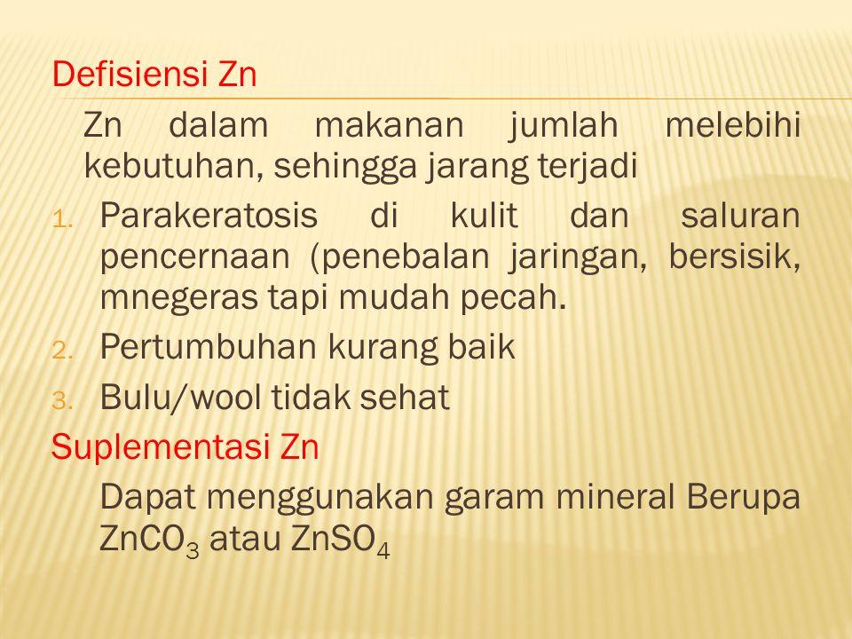 Defisiensi Zn Zn dalam makanan jumlah melebihi kebutuhan, sehingga jarang terjadi.