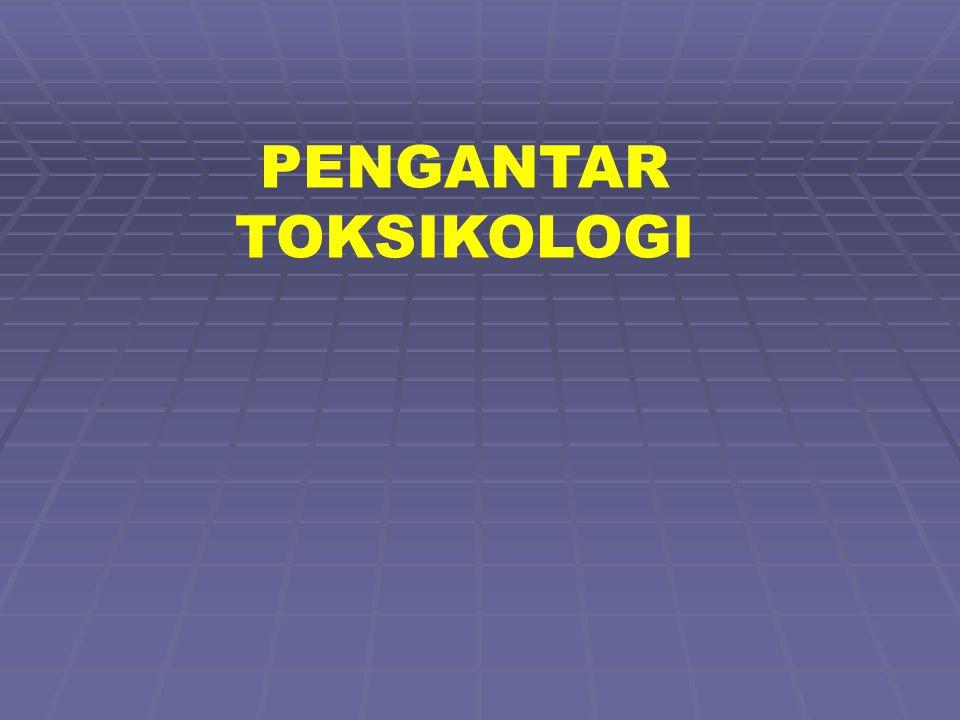 PENGANTAR TOKSIKOLOGI
