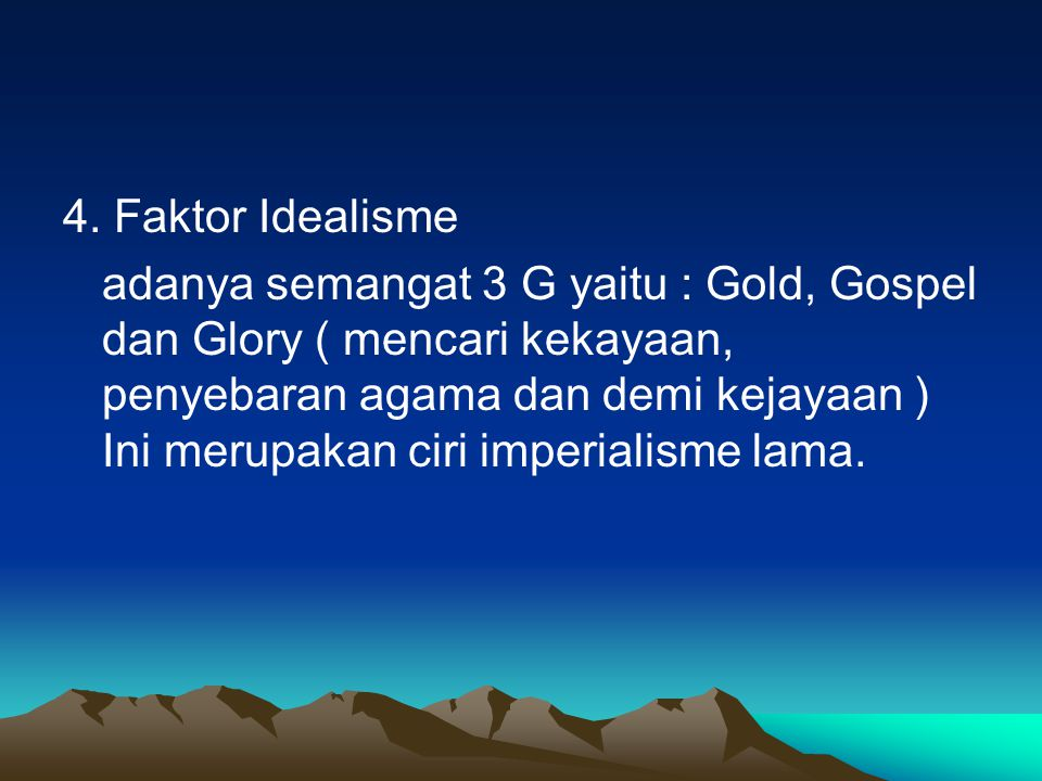 4. Faktor Idealisme
