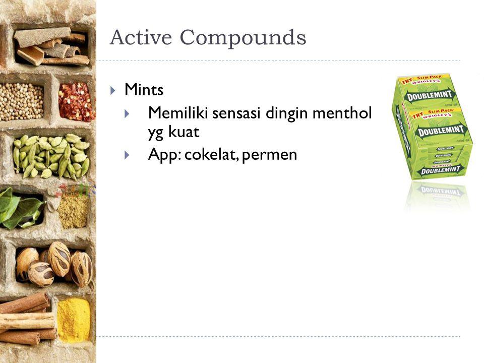 Active Compounds Mints Memiliki sensasi dingin menthol yg kuat