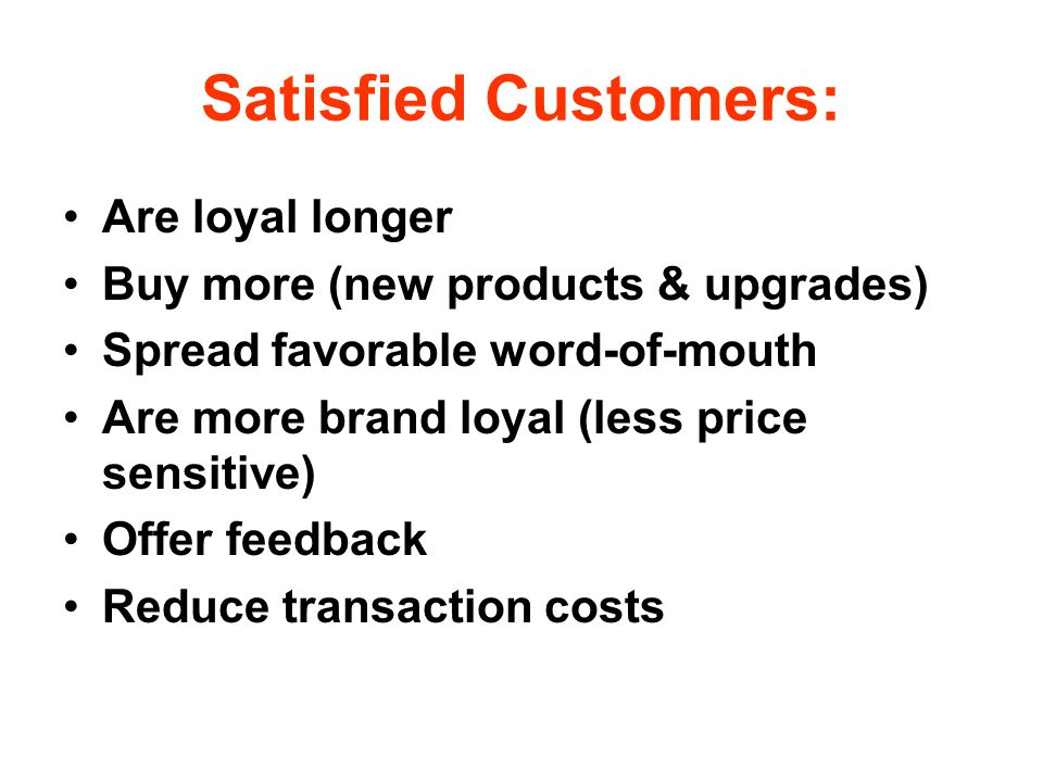 Satisfied Customers: Are loyal longer