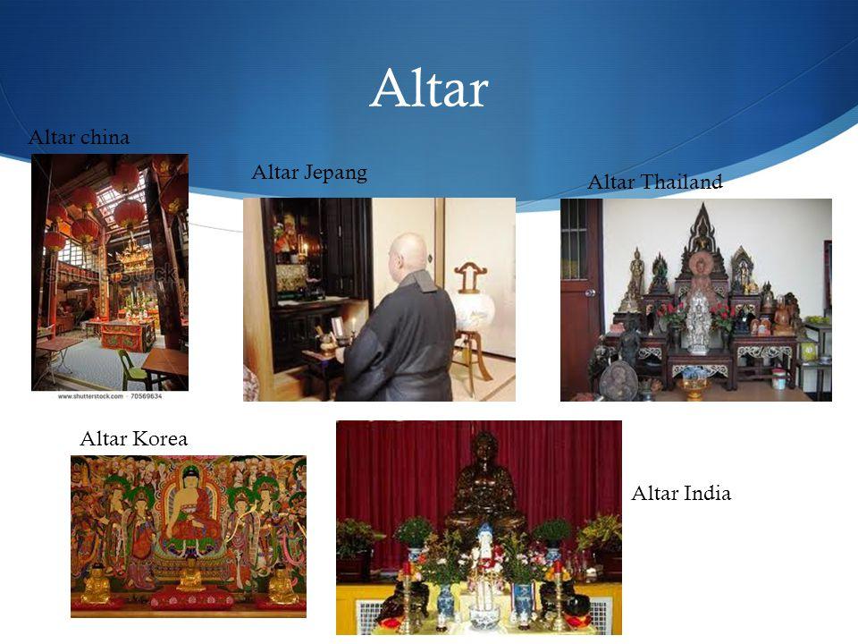 Altar Altar china Altar Jepang Altar Thailand Altar Korea Altar India