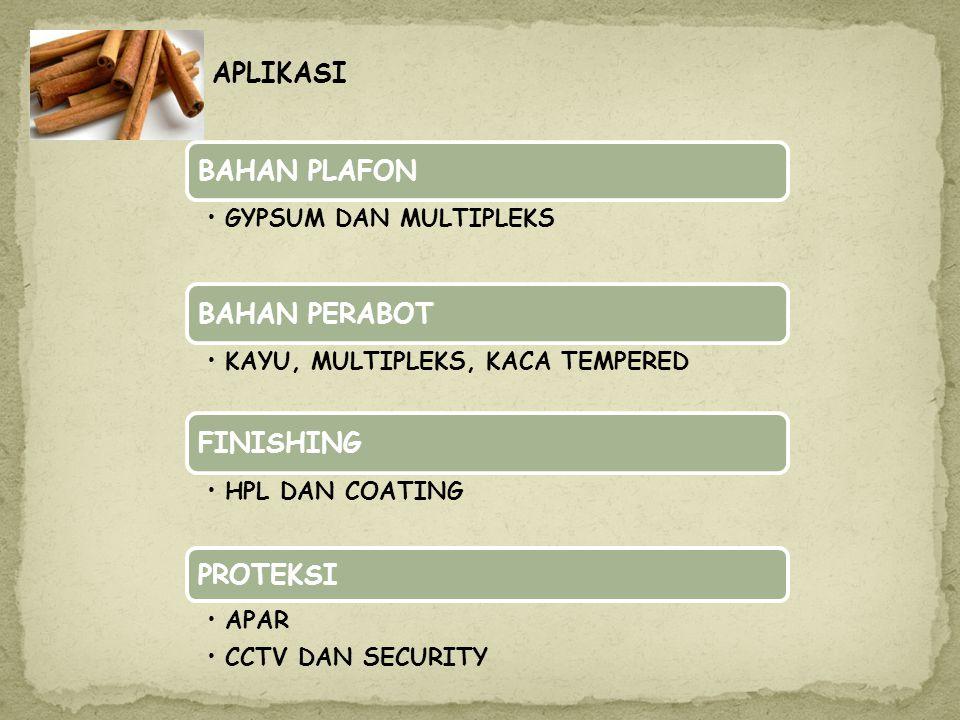 APLIKASI BAHAN PLAFON BAHAN PERABOT FINISHING PROTEKSI