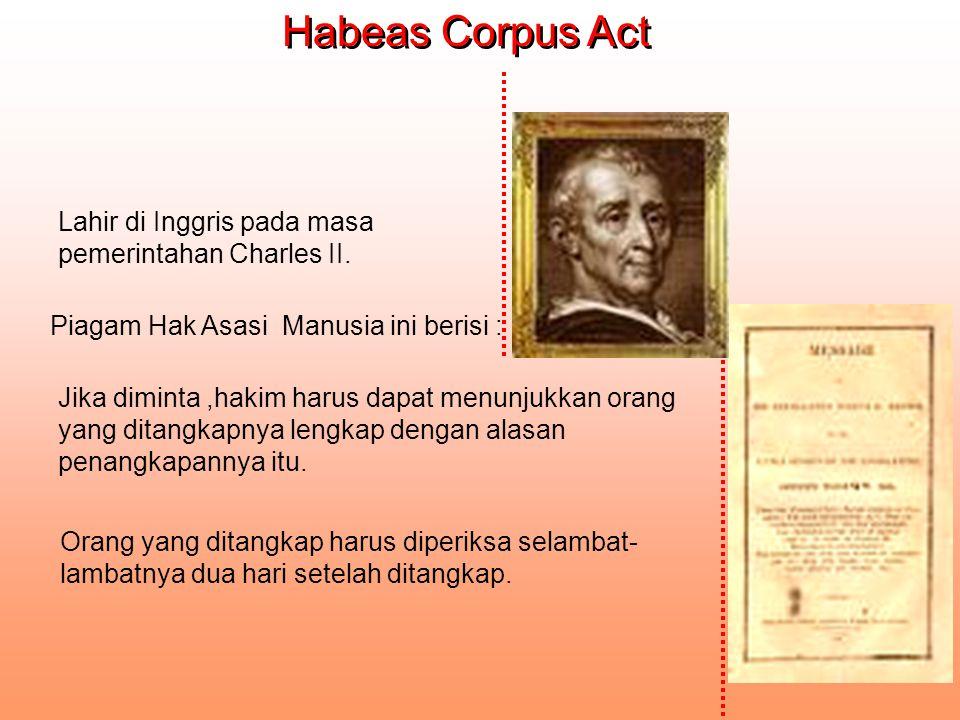 Habeas Corpus Act Lahir di Inggris pada masa pemerintahan Charles II.