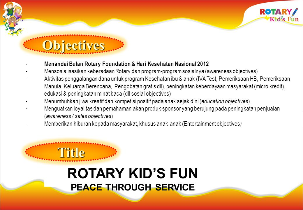 Objectives Title ROTARY KID'S FUN PEACE THROUGH SERVICE