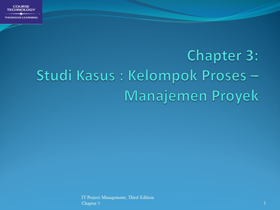 Chapter 3: Studi Kasus : Kelompok Proses – Manajemen Proyek
