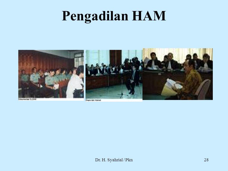 Pengadilan HAM Dr. H. Syahrial / Pkn
