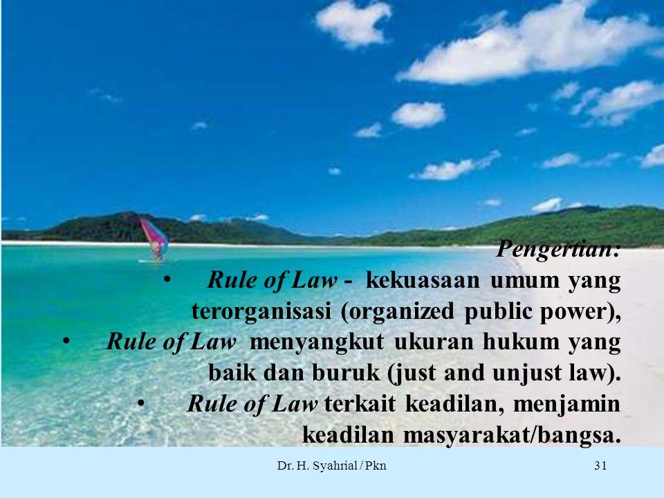 Rule of Law terkait keadilan, menjamin keadilan masyarakat/bangsa.