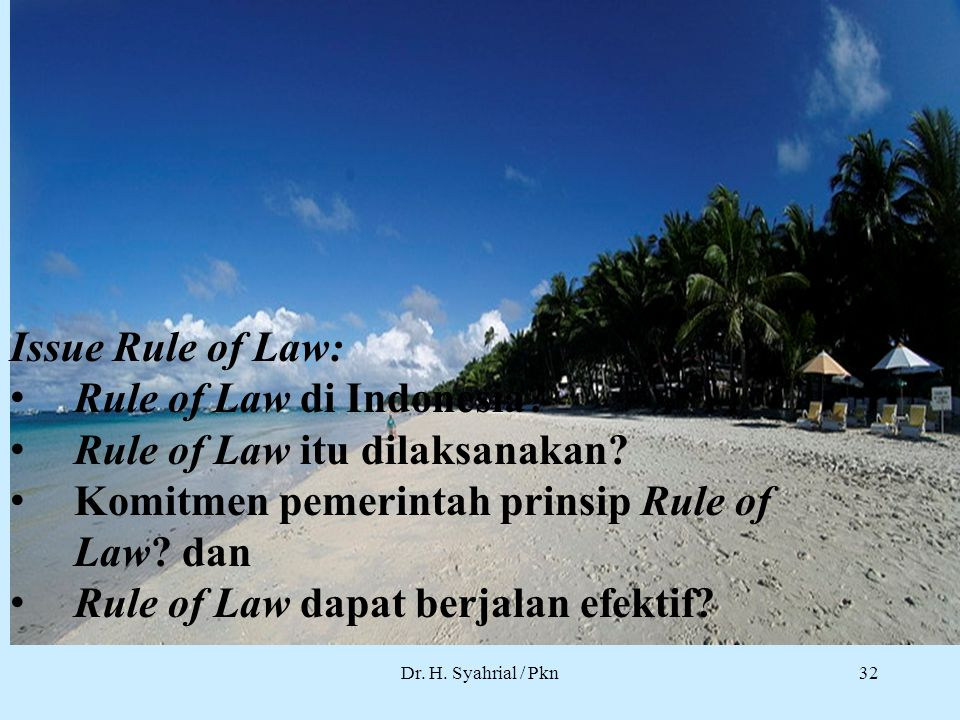 Rule of Law di Indonesia Rule of Law itu dilaksanakan