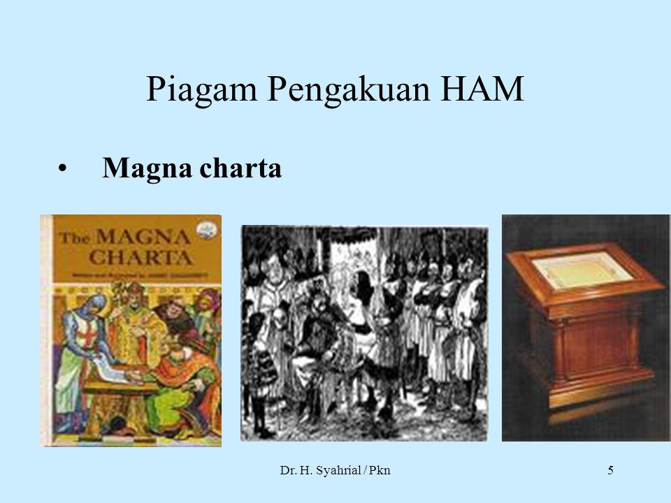 Piagam Pengakuan HAM Magna charta Dr. H. Syahrial / Pkn