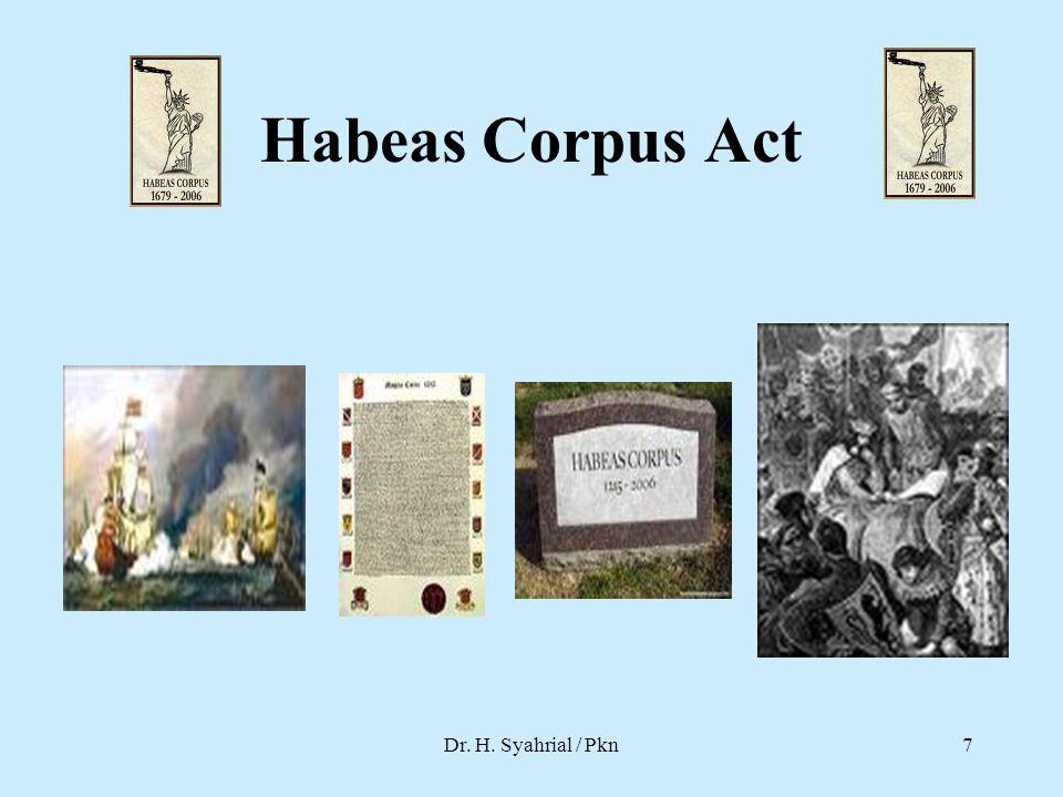 Habeas Corpus Act Dr. H. Syahrial / Pkn