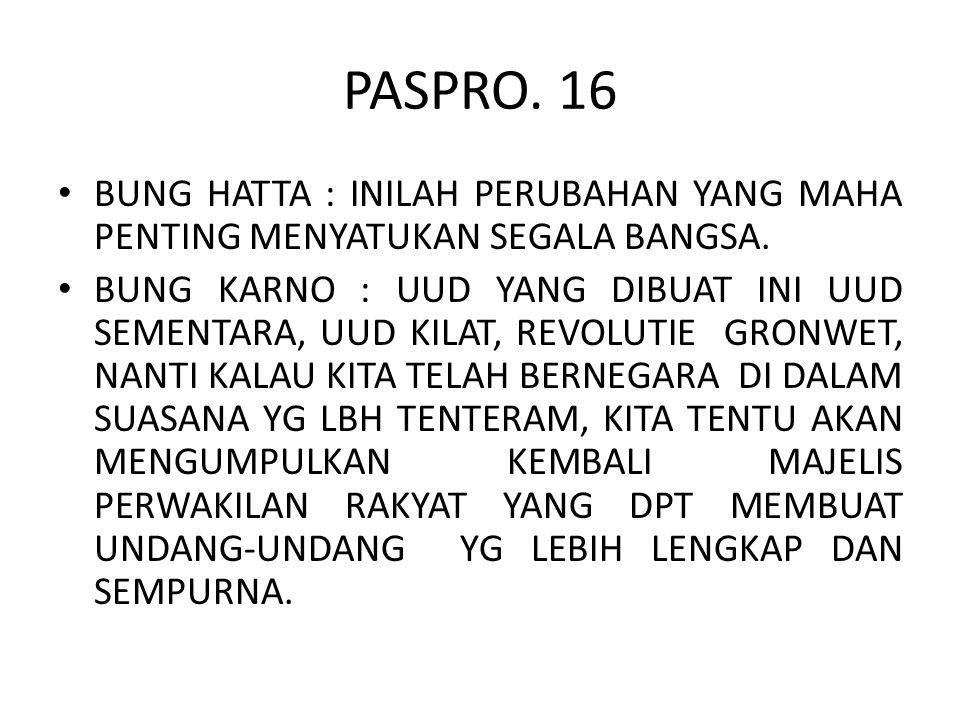 PASPRO. 16 BUNG HATTA : INILAH PERUBAHAN YANG MAHA PENTING MENYATUKAN SEGALA BANGSA.