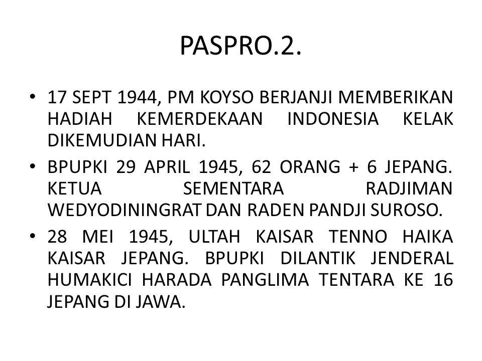 PASPRO.2. 17 SEPT 1944, PM KOYSO BERJANJI MEMBERIKAN HADIAH KEMERDEKAAN INDONESIA KELAK DIKEMUDIAN HARI.