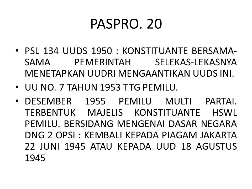 PASPRO. 20 PSL 134 UUDS 1950 : KONSTITUANTE BERSAMA-SAMA PEMERINTAH SELEKAS-LEKASNYA MENETAPKAN UUDRI MENGAANTIKAN UUDS INI.