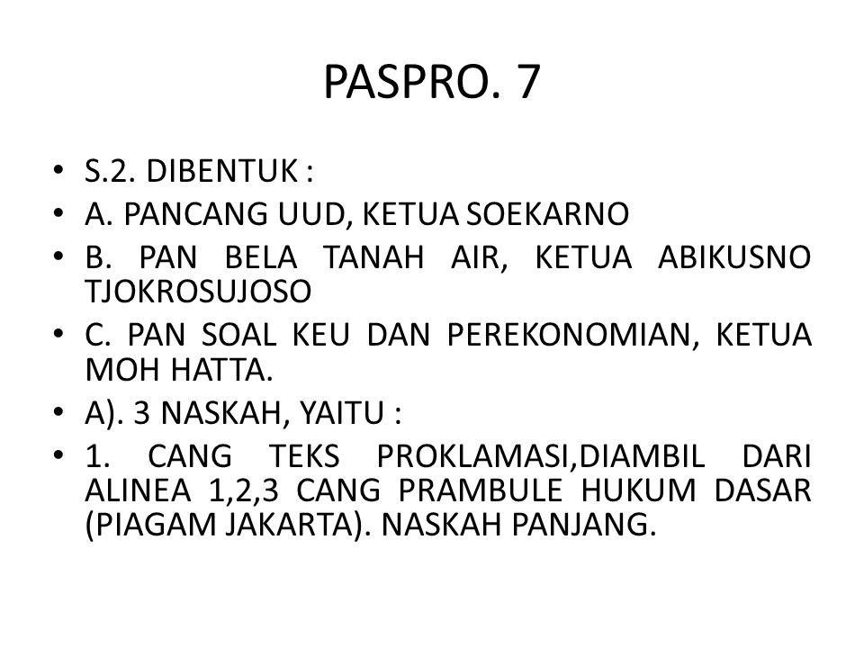 PASPRO. 7 S.2. DIBENTUK : A. PANCANG UUD, KETUA SOEKARNO