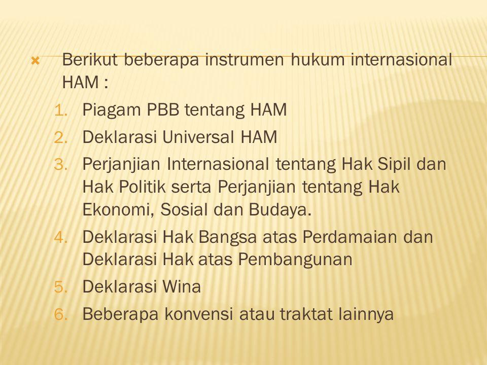Berikut beberapa instrumen hukum internasional HAM :