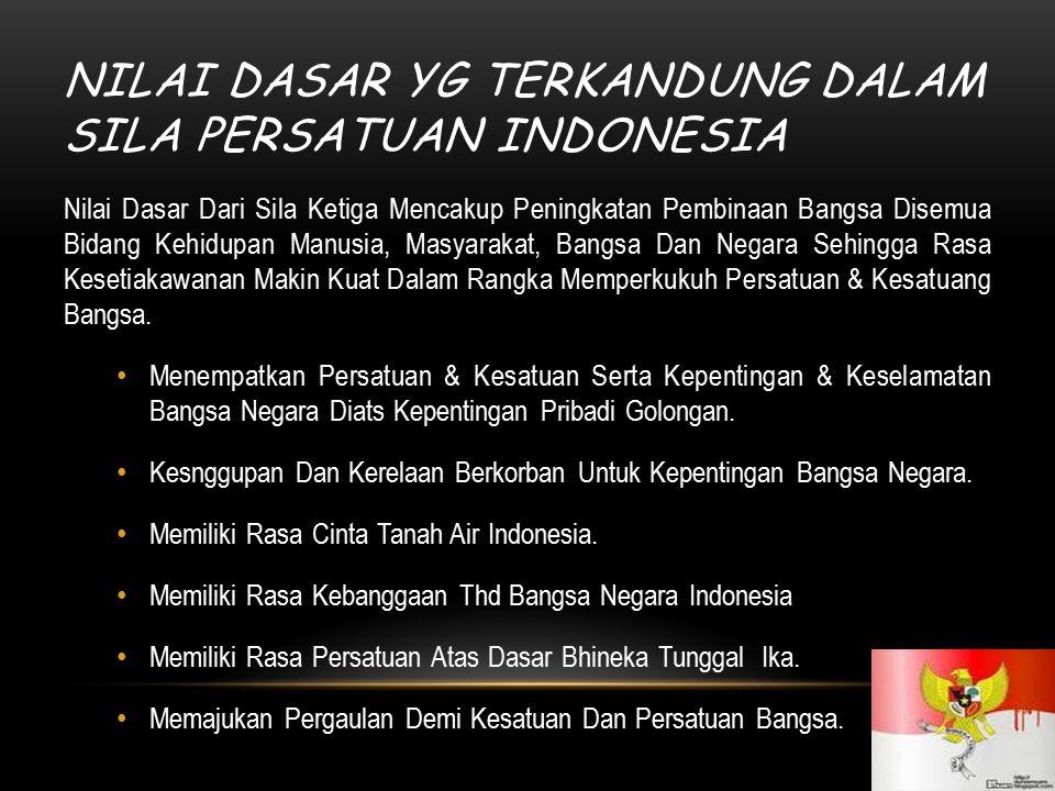 NILAI DASAR YG TERKANDUNG DALAM SILA PERSATUAN INDONESIA