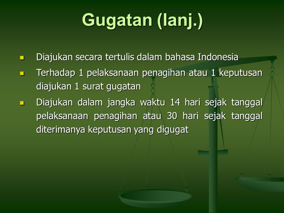 Gugatan (lanj.) Diajukan secara tertulis dalam bahasa Indonesia
