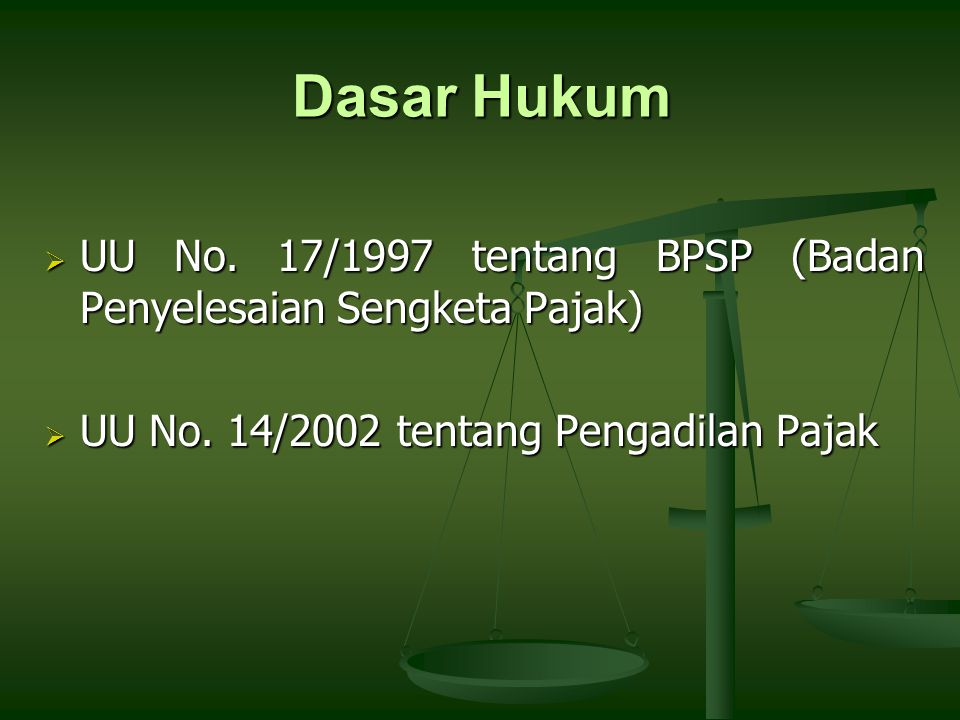 Dasar Hukum UU No. 17/1997 tentang BPSP (Badan Penyelesaian Sengketa Pajak) UU No.