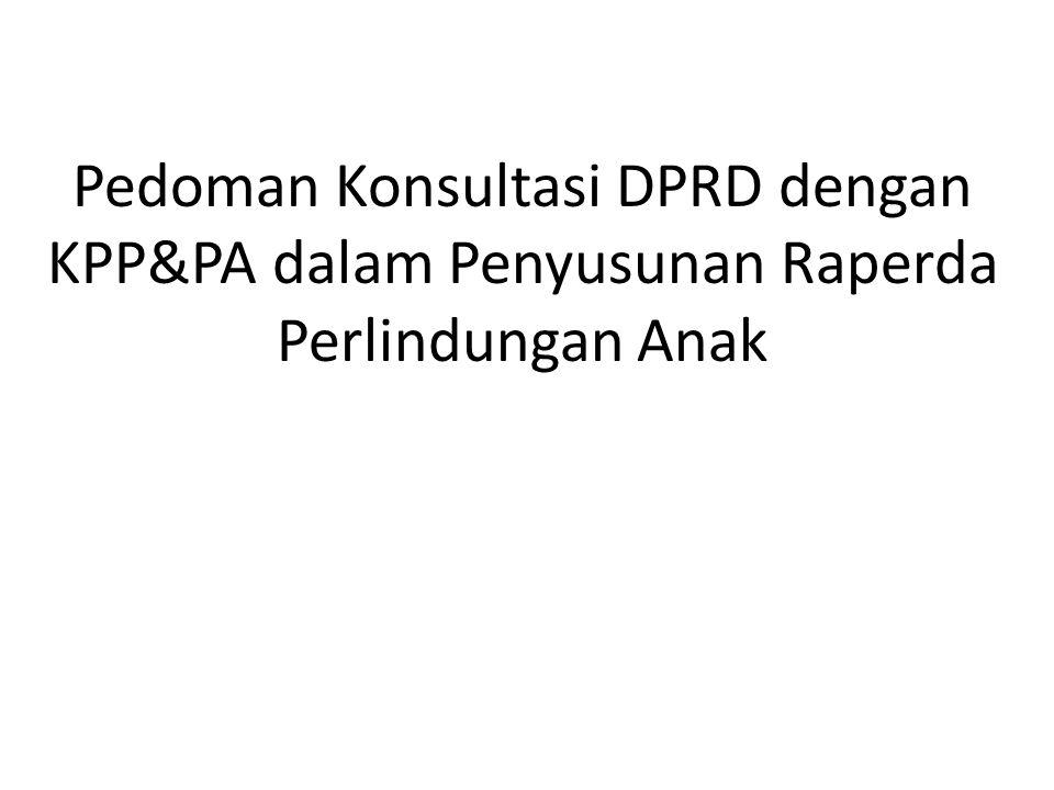 Pedoman Konsultasi DPRD dengan KPP&PA dalam Penyusunan Raperda Perlindungan Anak