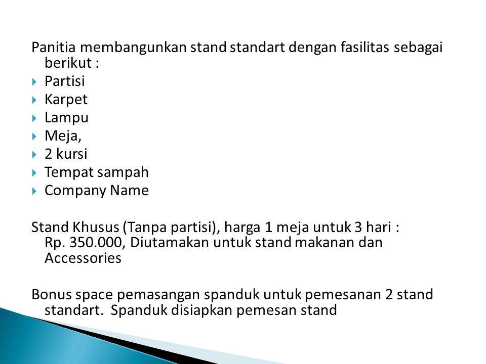 Panitia membangunkan stand standart dengan fasilitas sebagai berikut :