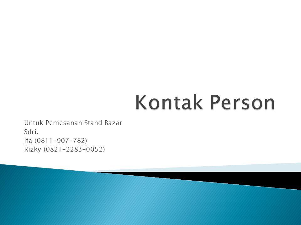Kontak Person Untuk Pemesanan Stand Bazar Sdri. Ifa (0811-907-782)