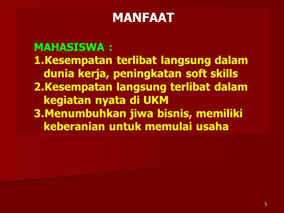 MANFAAT MAHASISWA : Kesempatan terlibat langsung dalam