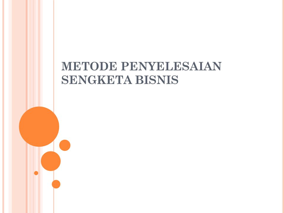 METODE PENYELESAIAN SENGKETA BISNIS