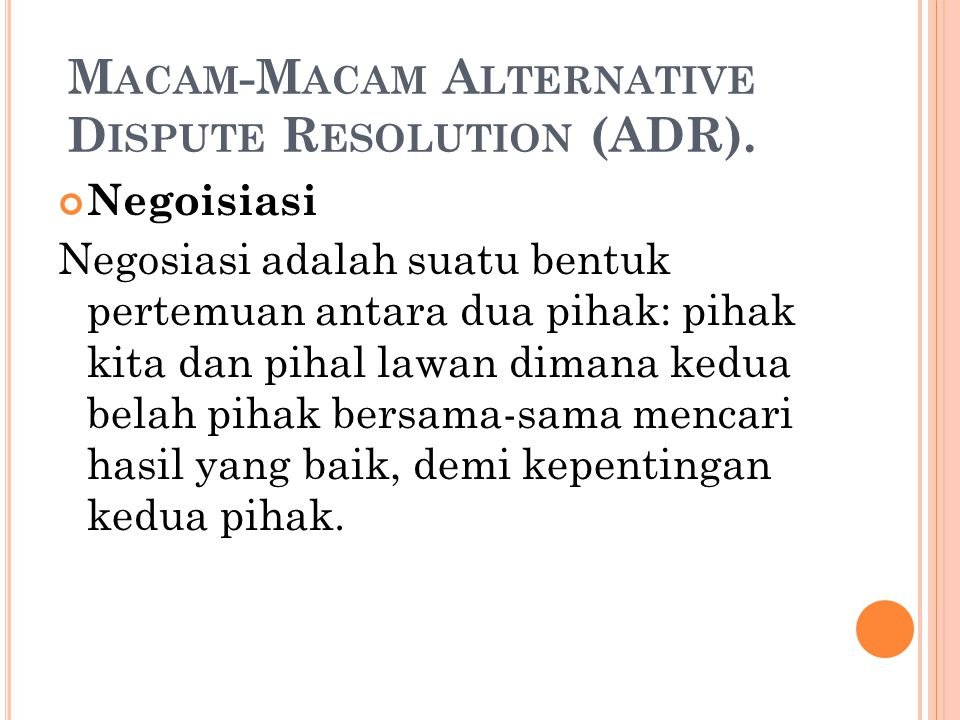 Macam-Macam Alternative Dispute Resolution (ADR).