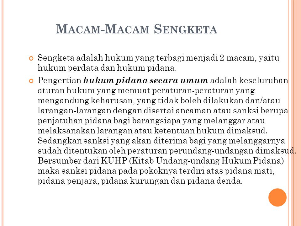 Macam-Macam Sengketa Sengketa adalah hukum yang terbagi menjadi 2 macam, yaitu hukum perdata dan hukum pidana.